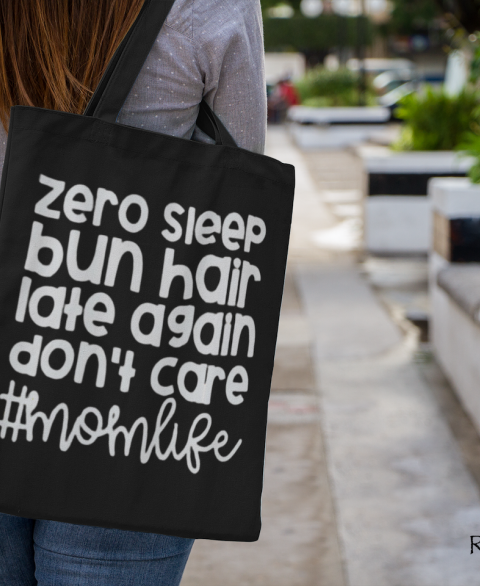 Zero Sleep • Bun Hair • Late Again • Don't Care #MomLife Tote