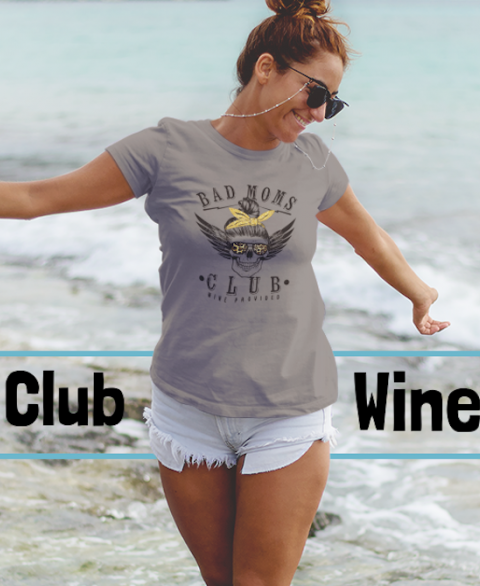 Bad Moms Club - Wine Provided
