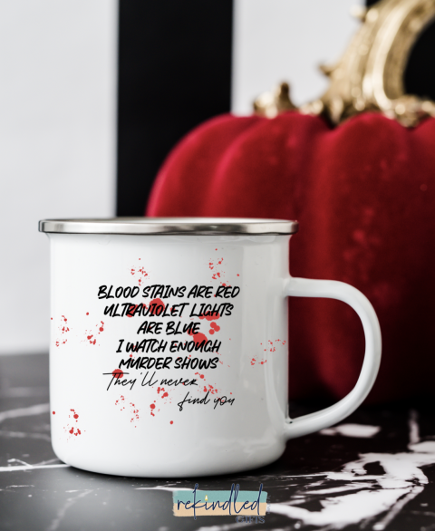 They'll Never Find You... Ceramic & Enamel Mugs