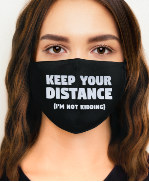 Keep Your Distance (I'm Not Kidding)