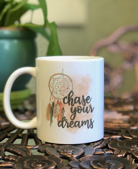 Chase Your Dreams 11oz Coffee Mug