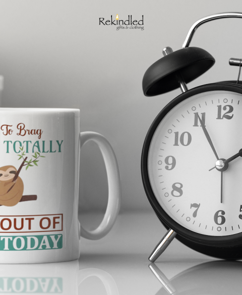 Not To Brag, I Totally Got Out Of Bed Today Mugs