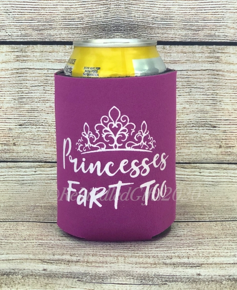 Princesses Fart Too Koozie - 12 oz.
