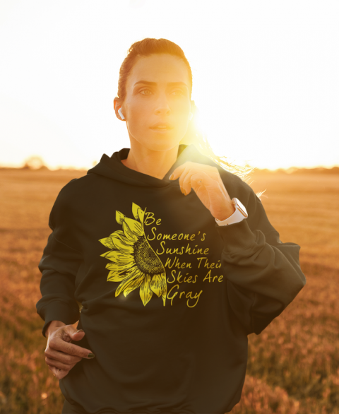 Be Someone's Sunshine Hoodie