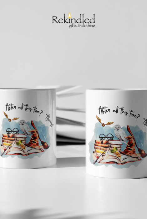 """After All This Time? """"Always"""" 11oz Coffee Mug"""