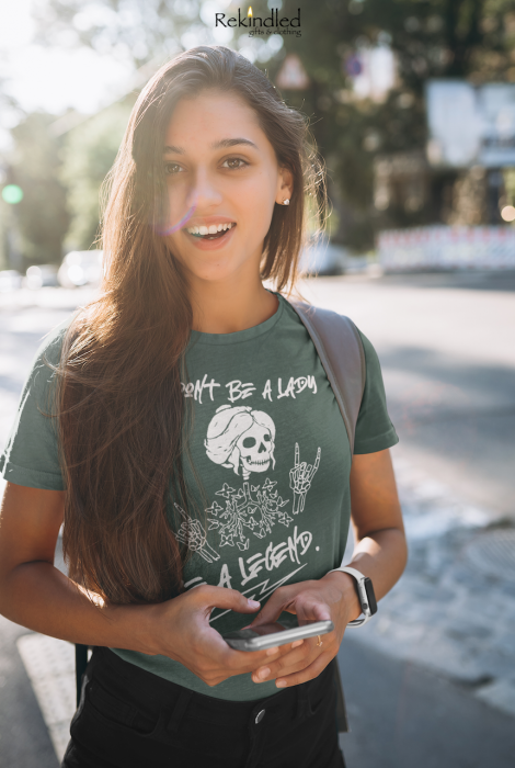 Don't Be a Lady, Be a Legend Tee