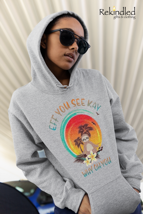 Eff You See Kay Why Oh You - Hoodie