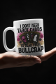 I Don't Need Tarot Cards To Read Your Bullcrap Mugs